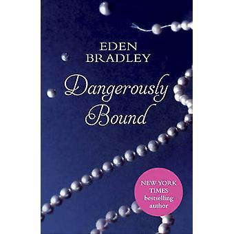 Farlig bundet av Eden Bradley - 9780352347879 bok