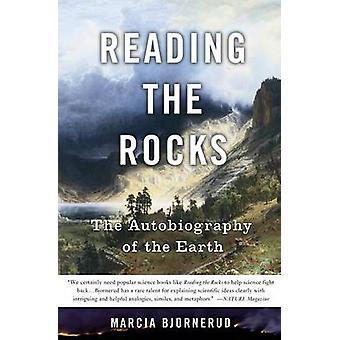 Lesen der Felsen - die Autobiographie von der Erde von Marcia Bjornerud