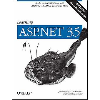 Learning ASP.NET 3.5 (2nd Revised edition) by Jesse Liberty - Dan Hur