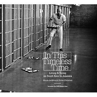 In This Timeless Time - Living and Dying on Death Row in America by Br