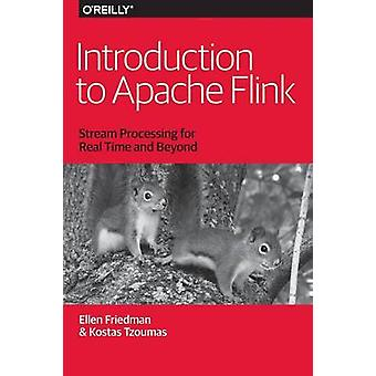 Introduction to Apache Flink - Stream Processing for Real Time and Bey