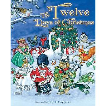 The Twelve Days of Christmas by Angel Dominguez - 9781631581533 Book