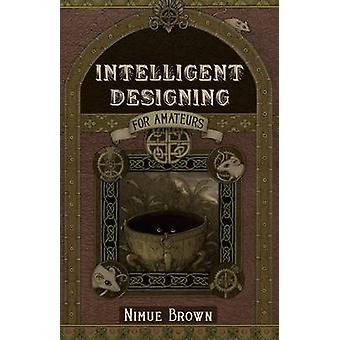 Intelligent Designing for Amateurs by Nimue Brown - 9781780999524 Book