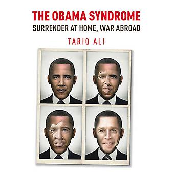 The Obama Syndrome - Surrender at Home - War Abroad (2nd Revised editi