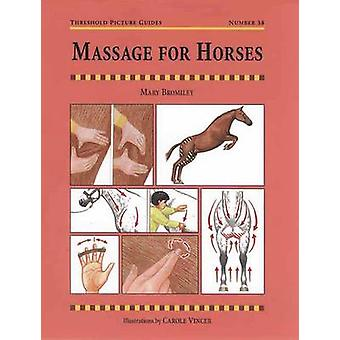 Massage for Horses by Mary W. Bromiley - Carole Vincer - 978187208287