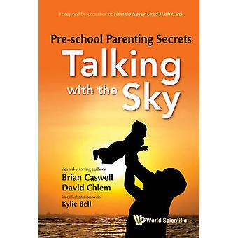Pre-School Parenting Secrets - Talking with the Sky by David Chiem - K