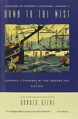 Dawn to the West - Japanese Literature in the Modern Era - v. 1 - Fictio