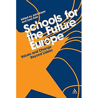 Schools for the Future Europe - Values and Change Beyond Lisbon by Lyn