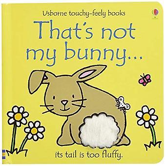 To nie jest mój króliczek (książek pokładzie drażliwy Feely) (książek pokładzie drażliwy Feely)