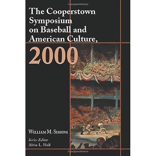 The Cooperstown Symposium on Baseball and American Culture  2000 (Cooperstown Symposium Series)