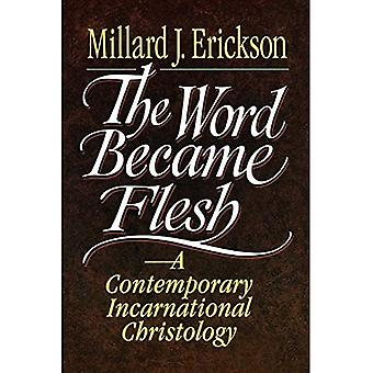 Word Became Flesh: A Contemporary Incarnational Christology