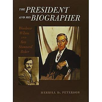 Il Presidente e il suo biografo: Woodrow Wilson e Ray Stannard Baker