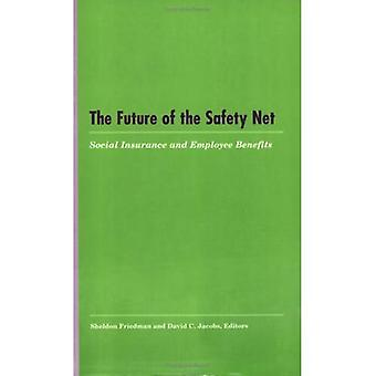 The Future of the Safety Net: Social Insurance and Employee Benefits (IRRA research volume)
