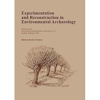 Experimenten en wederopbouw in milieu Archeologie (Oxbow monografie)