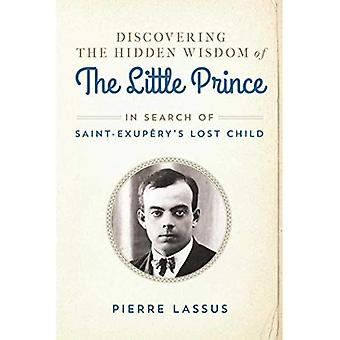 Discovering the Hidden Wisdom of the Little Prince