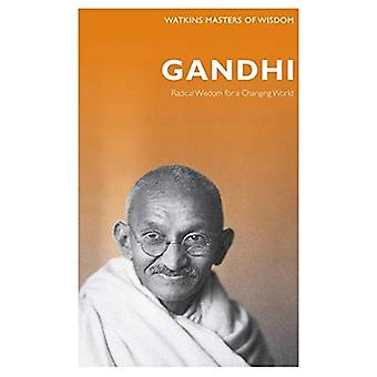 Gandhi: Radical Wisdom for a Changing World (Watkins Masters of Wisdom)