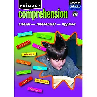 Primary Comprehension: Bk. D: Fiction and Nonfiction Texts