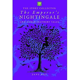 The Emperors Nightingale and Other Feathery Tales