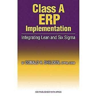Class a ERP Implementation: Integrating Lean and Six SIGMA