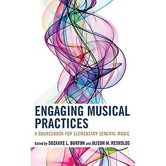 Engaging Musical Practices: A Sourcebook for Elementary� General Music