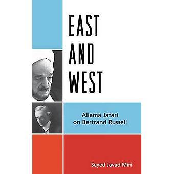 East and West Allama Jafari on Bertrand Russell by Miri & Seyed Javad