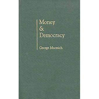 Geld en democratie door Macesich & George