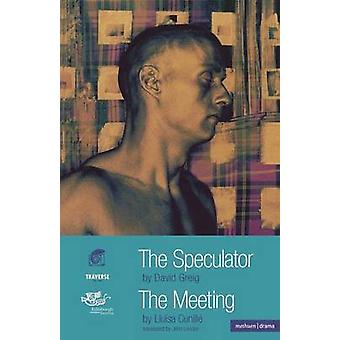 The Speculator  The Meeting by Greig & David
