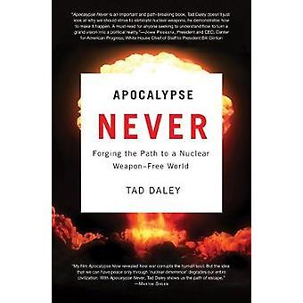 黙示録決して鍛造デイリー ・ Tad によって核 WeaponFree 世界へのパス