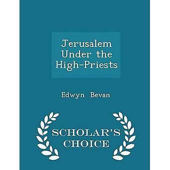 Jeruzalem onder de HighPriests geleerden keuze editie door Bevan & Edwyn