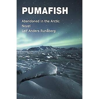 Pumafish  Abandoned in the Arctic by Runaberg & Leif Anders