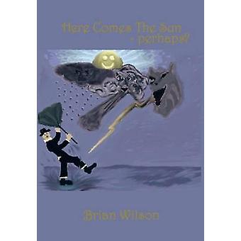 Aquí viene el SunPerhaps una colección de historias cortas por Wilson y Brian
