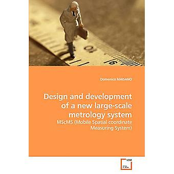 Design and development of a new             largescale metrology system by MAISANO & Domenico