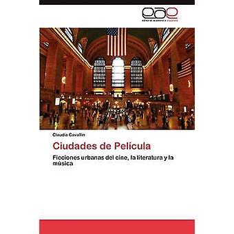 Ciudades de Pelicula av Cavallin & Claudia