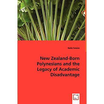 New ZealandBorn Polynesians and the Legacy of Academic Disadvantage by Fanene & Naila