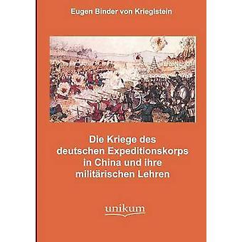Die Kmpfe des deutschen Expeditionskorps in China und ihre militrischen Lehren by Binder von Krieglstein & Eugen