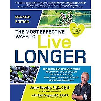 Les moyens les plus efficaces pour vivre plus longtemps, révisé: la vérité surprenante et impartiale sur ce que vous devriez pour prévenir la maladie, se sentir bien et ont une santé optimale et la longévité