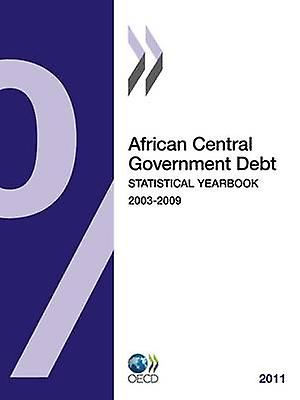 African Central GovernHommest Debt  2011  Statistical Yearbook by OECD Publishing