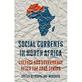 Social Currents in North Africa - Culture and Governance After the Ara