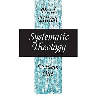 Systematic Theology - v.1 - Reason and Revelation; - Being and God by Pa