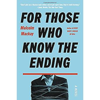 For Those Who Know the Ending by Malcolm MacKay - 9780316556071 Book