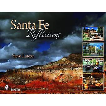 Santa Fe Reflections by Steve Larese - 9780764336539 Book