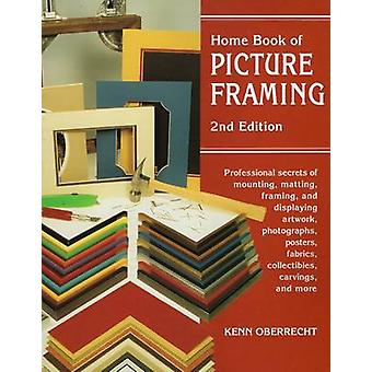 Home Book of Picture Framing - Professional Secrets of Mounting - Matt