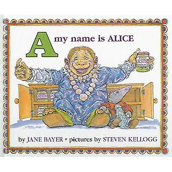 A - My Name Is Alice by Jane Bayer - Steven Kellogg - 9780812451894 B