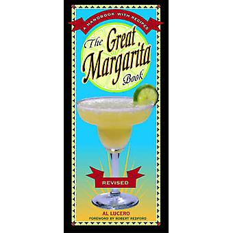 The Great Margarita Book - A Handbook with Recipes (2nd Revised editio