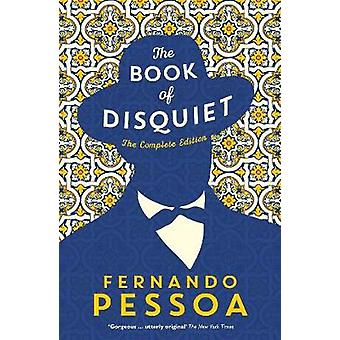 The Book of Disquiet - The Complete Edition by The Book of Disquiet - T