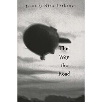This Way the Road by Nina Berkhout - 9781896300924 Book