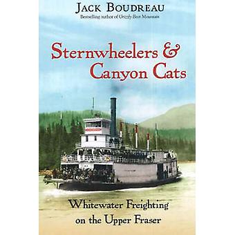 Sternwheelers and Canyon Cats - Whitewater Freighting on the Upper Fra