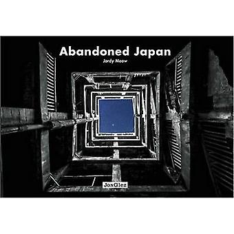 Abandoned Japan by Jordy Meow - 9782361951320 Book