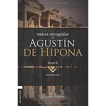 Obras Escogidas de Augustin de Hipona - Tomo 2 - Confesiones by Alfons