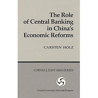 The Role of Central Banking in China's Economic Reforms (Cornell East Asia Series)